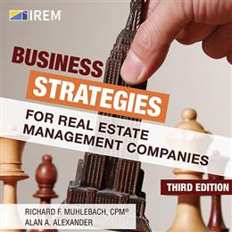 Business Strategies for Real Estate Management Companies, 3rd Edition