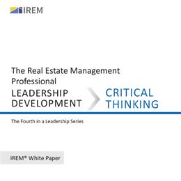 IREM White Paper on Leadership Development: Critical Thinking (Download)