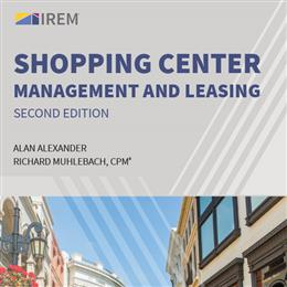 Shopping Center Management and Leasing, Second Edition