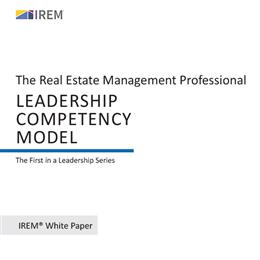 IREM White Paper: The Real Estate Management Professional Leadership Competency Model
