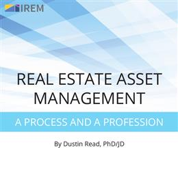 Real Estate Asset Management: A Process and a Profession
