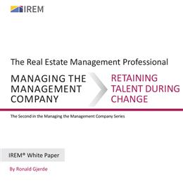 IREM White Paper on Managing the Management Company: Retaining Talent