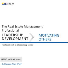 IREM White Paper on Leadership Development: Motivating Others