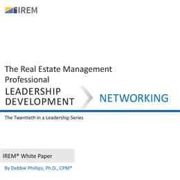 IREM White Paper on Leadership Development: Networking