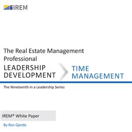 IREM White Paper on Leadership Development: Time Management