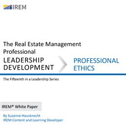 IREM White Paper on Leadership Development: Professional Ethics