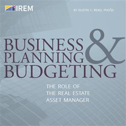 Business Planning & Budgeting: The Role of the Real Estate Asset Manager