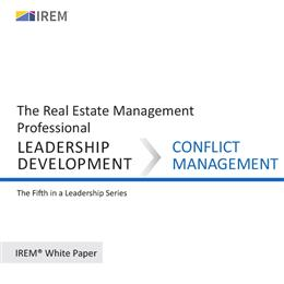 IREM White Paper on Leadership Development: Conflict Management (Download)